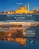 Das Erste Türkische Lesebuch für Anfänger: Stufen A1 A2 Zweisprachig mit Türkisch-deutscher Übersetzung (Gestufte Türkische Lesebücher)