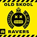 Old Skool Ravers - Ministry of Sound