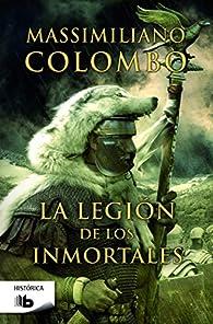 La legión de los inmortales par Massimiliano Colombo