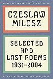 Czeslaw Milosz: Selected and Last Poems, 1931-2004