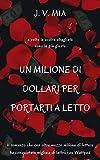 Scarica Libro Un milione di dollari per portarti a letto (PDF,EPUB,MOBI) Online Italiano Gratis