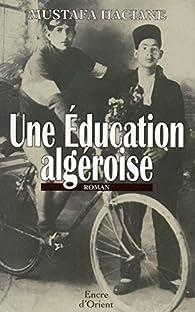 Une éducation algéroise par Mustafa Haciane