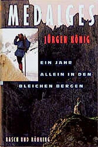 Buchseite und Rezensionen zu 'Medalges: Ein Jahr allein in den Bergen (Edition Rasch und Röhring)' von Jürgen König