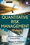 Quantitative Risk Management, + Website: A Practical Guide to Financial Risk (Wiley Finance Series, Band 669)