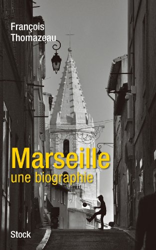 Marseille Une Biographie [Pdf/ePub] eBook
