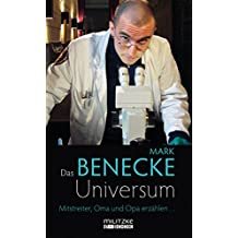 Das Benecke-Universum: Mitstreiter, Oma und Opa erzählen ...