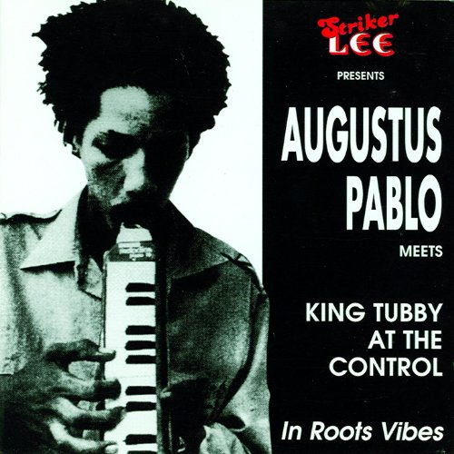 Augustus Pablo Meets King Tubby In