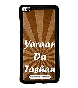 Yaraan Da Tashan 2D Hard Polycarbonate Designer Back Case Cover for Xiaomi Mi 4i :: Xiaomi Redmi Mi 4i
