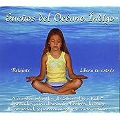 Suenos del Oceano Indigo: 4 Cuentos Infantiles de Stress Free Kids Disenados Para Disminuir El Estres, La IRA y La Ansiedad, y Para Aumentar La