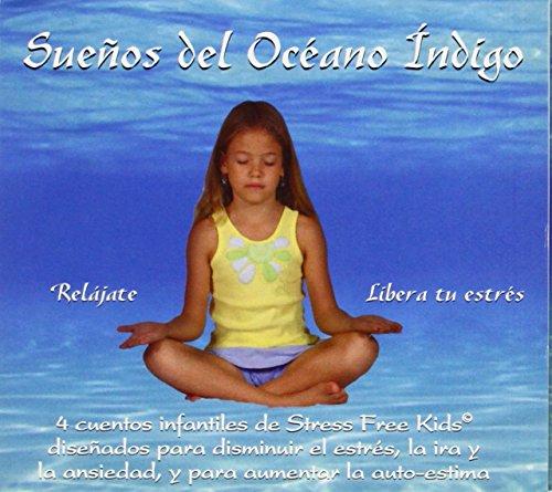 Suenos del Oceano Indigo: 4 Cuentos Infantiles de Stress Free Kids Disenados...