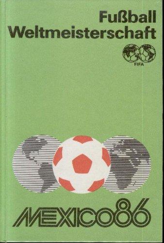 Mexiko-fußball-weltmeisterschaft (Fussball-Weltmeisterschaft Mexico 86)