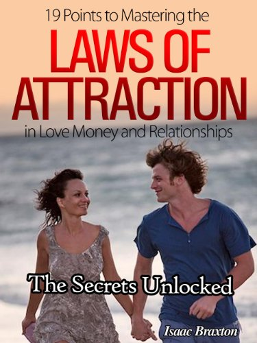 19 Points to Mastering the Laws of Attraction in Love, Money, and Relationships (The Secrets Unlocked) (English Edition)