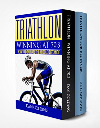 Dan Golding's Triathlon Box Set Series: Triathlon for Beginners and Triathlon 70.3: Everything You Need to Know To Get Started and Succeed in Triathlon (English Edition)