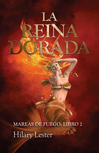 La Reina Dorada. Mareas de Fuego: Libro 2 por Hilary Lester