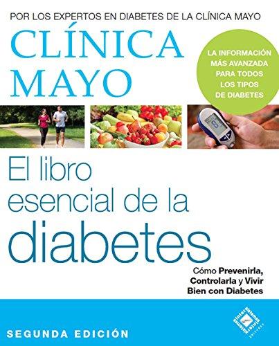 El libro esencial de la diabetes de la Clínica Mayo por Clínica Mayo