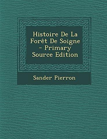 Histoire de La Foret de Soigne - Primary Source Edition