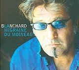 Songtexte von Gérard Blanchard - La Migraine du moineau