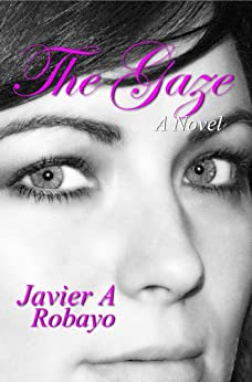 The Gaze by [Robayo, Javier A.]