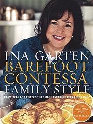 Barefoot Contessa Family Style: Easy Ideas and Recipes That Make Everyone Feel Like Family
