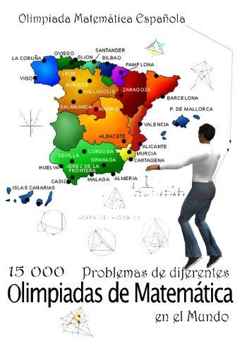 15 000 Problemas de diferentes olimpiadas de Matemática en el Mundo: Olimpiada Matemática Española