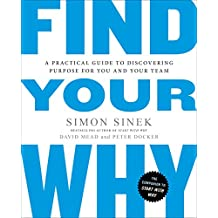Find Your Why: A Practical Guide to Discovering Purpose for You and Your Team