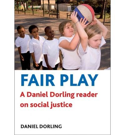 [( Fair Play: A Daniel Dorling Reader on Social Justice )] [by: Daniel Dorling] [Mar-2012]