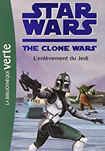 "Afficher ""Star wars, the clone wars n° 8<br /> L'enlèvement du Jedi"""