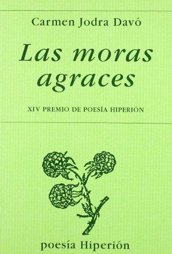Las moras agraces (Poesía Hiperión) por Carmen Jodra Davo