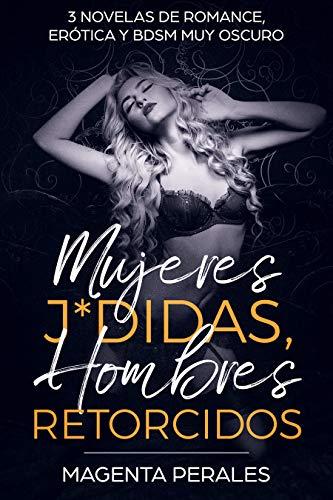 Mujeres J*didas, Hombres Retorcidos: 3 Novelas de Romance, Erótica ...