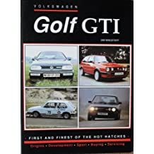 Volkswagen Golf G.T.I.: First and Finest of the Hot Hatches (Windrow and Greene Series)