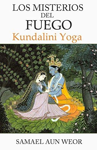 LOS MISTERIOS DEL FUEGO: Kundalini Yoga por Samael Aun Weor