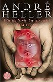 Wie ich lernte, bei mir selbst Kind zu sein: Eine Erzählung - André Heller
