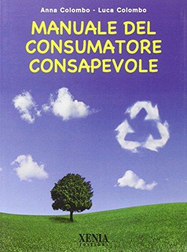 Manuale del consumatore consapevole di Anna Colombo