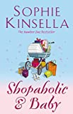 Shopaholic & Baby: (Shopaholic Book 5) (Shopaholic Series)