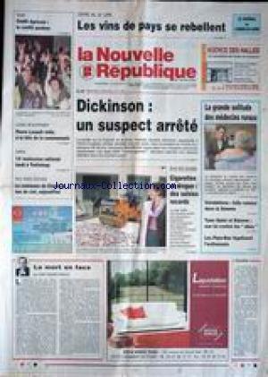 NOUVELLE REPUBLIQUE (LA) [No 17165] du 11/04/2001 - DICKINSON - UN SUSPECT ARRETE - CIGARETTES ET DROGUE - DES SAISIES RECORDS - LES MEDECINS RURAUX - INONDATIONS - YANN GALUT ET DANONE - LES PAYS-BAS LEGALISENT L'EUTHANASIE - JEAN-CLAUDE ARBONA.
