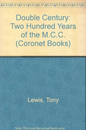 Double Century: Two Hundred Years of the M.C.C. (Coronet Books) por Tony Lewis