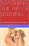 MASTERING THE ART OF LISTENING: An effective book for every couple