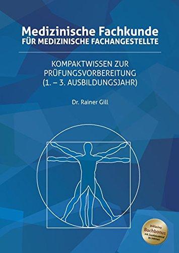 Medizinische Fachkunde für Medizinische Fachangestellte: Kompaktwissen zur Prüfungsvorbereitung (1. - 3. Ausbildungsjahr)