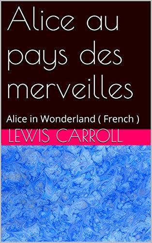Alice au pays des merveilles: Alice in Wonderland ( French )