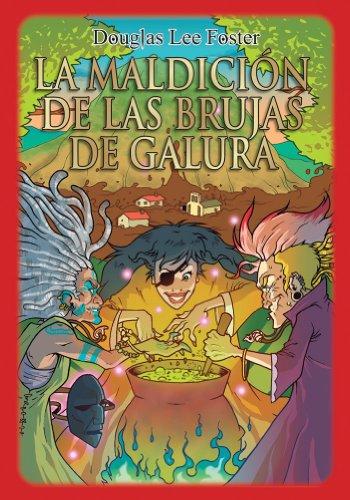 La maldición de las brujas de Galura (novela juvenil con ilustraciones) (