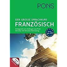 PONS Der große Sprachkurs Französisch: Erfolgreich vom Anfänger zum Profi mit über 250 Minuten Hörtraining auf MP3-CD