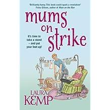 Mums on Strike by Laura Kemp (2014-01-16)