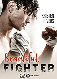 Beautiful fighter par Kristen Rivers