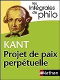 Intégrales de Philo - KANT, Projet de paix perpétuelle (Les Intégrales de Philo) (French Edition)