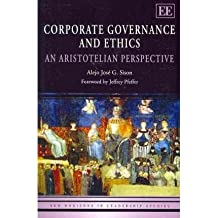 [(Corporate Governance and Ethics: An Aristotelian Perspective )] [Author: Alejo Jose G. Sison] [Mar-2010]