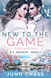 New To The Game (D.C. Knights Book 1) (English Edition)
