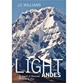 Light of the Andes: In Search of Shamanic Wisdom in Peru Williams, J E ( Author ) Apr-24-2012 Paperback