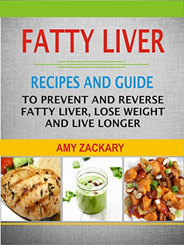 Fatty liver recipes and guide to prevent and reverse fatty liver fatty liver recipes and guide to prevent and reverse fatty liver lose weight and forumfinder Images