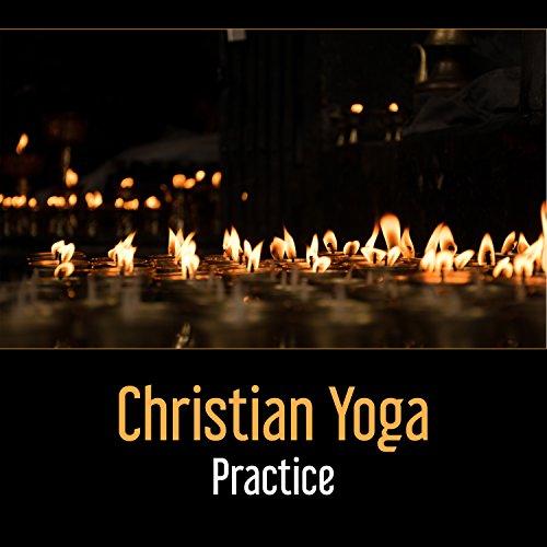 Christian Yoga Practice (Christian Yoga)