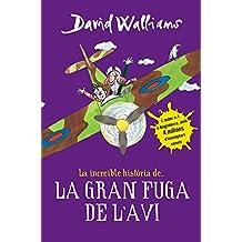 La increïble història de-- La gran fuga de l'avi (LA INCREIBLE HISTORIA DE, Band 105306)